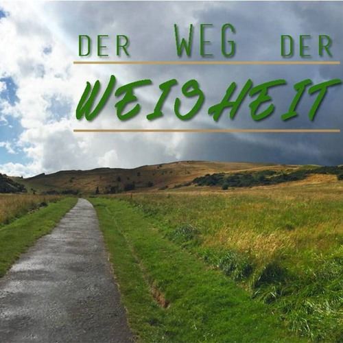 Der Weg der Weisheit | The Way of Wisdom