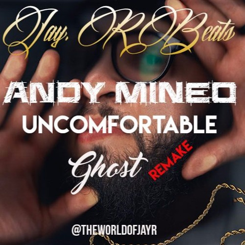 Andy Mineo Ghost Uncomfortable Remix At Theworldofjayr By Jay R