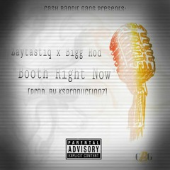 Zaytastiq - Booth Right Now (Feat. Bigg Rod) [Prod. By KSProductionz]