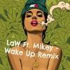 SHELOVELAW Ft Mikey - Wake Up (FETTY WAP REMIX).