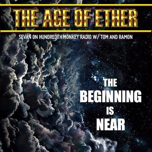 SEVAN BOMAR - THE AGE OF ETHER - THE HUNDREDTH MONKEY RADIO - SEPT 18 2014