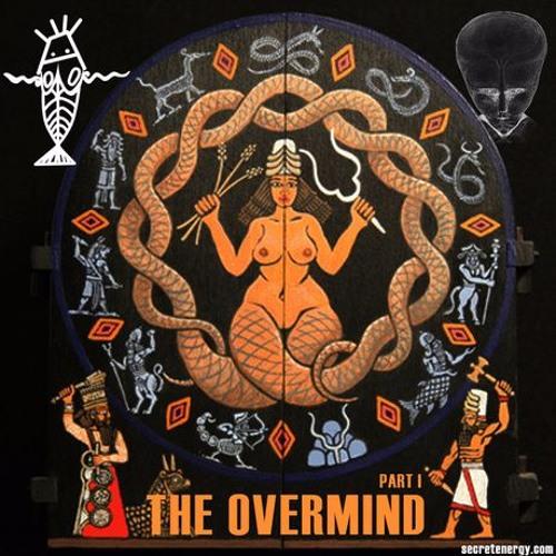 SEVAN BOMAR - THE OVERMIND PART 1 - SECRET ENERGY - JUL 13 2014