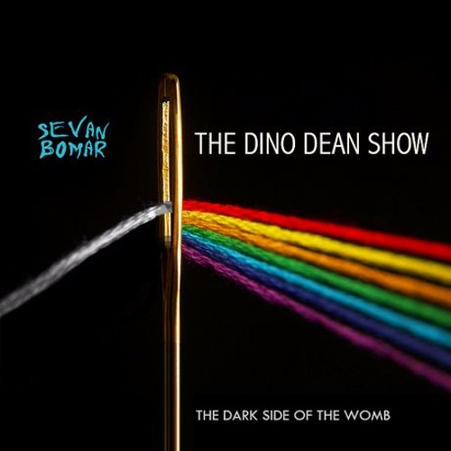 SEVAN BOMAR - THE DARK SIDE OF THE WOMB - THE DINO DEAN SHOW - MAR 16 2014