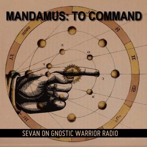 SEVAN BOMAR - MANDAMUS TO COMMAND - GNOSTIC WARRIOR RADIO - JAN 23 2014
