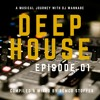 Deep House Episode 01