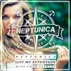Neptunica & Chad Clemens - Got My Attention (Original Edit)