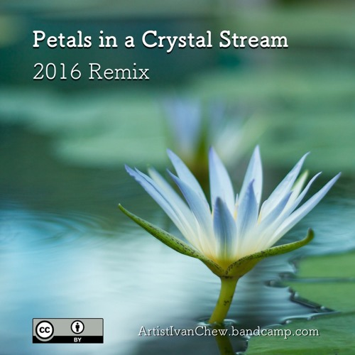2016 Petals In A Crystal Stream - Remix