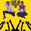 Jake&Papa - Leave Me (feat. DUBB & Karina)