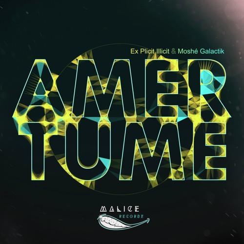 """Ep """" Amertume """" - Sur Malice Recordz -By Ex Plicit iLLicit - Feat Moshé Galactik"""