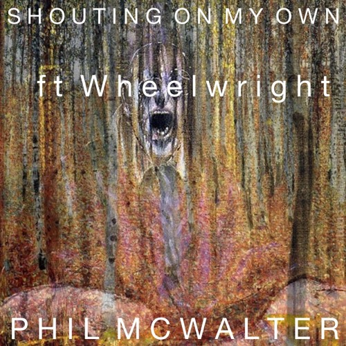 Shouting On My Own - ft Wheelwright