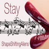 ShapeShiftingAliens: Stay