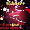 The Weekend House Warmup!