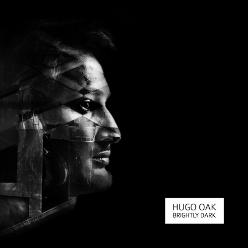 Hugo Oak || Brightly Dark