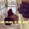 She Belong To The Game  (new)