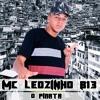 Download MC LEOZINHO B13 - - HISTORIA DE UM VIDA LOUCA - - ( DJ MK DO ESQUENTA & DJ DOCRIME ) - - Mp3
