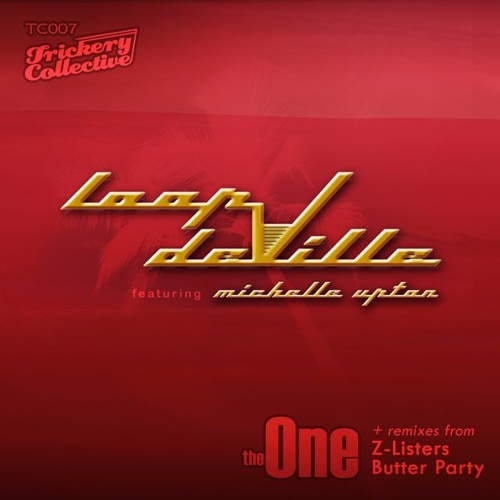 Loop deVille - The One (Butter Party Remix)