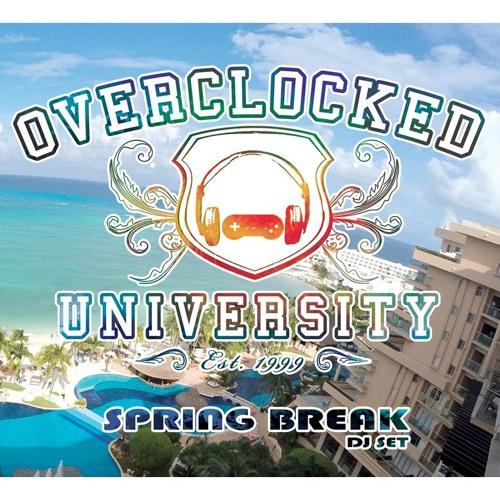 OverClocked University - Spring Break DJ Set