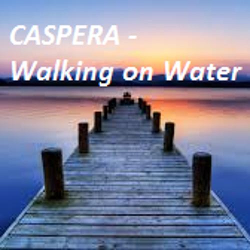 CASPERA - Walking On Water (Original Mix)