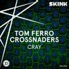 Tom Ferro & Crossnaders - CRAY [Skinkalation Vol. 2]