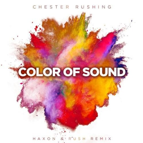 Chester Rushing - Color of Sound (Haxon & Rush Remix) [OUT NOW!]