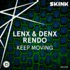 Lenx & Denx, Rendo - Keep Moving [Skinkalation Vol. 2]