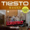 Tiësto - Wasted ft. Matthew Koma (LUNATIKZ Bootleg)(150 LIKES FREE D/L)