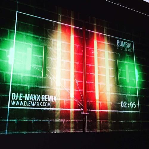 Bomba ! Otto le Blanc - DJ E-MAXX REMIX