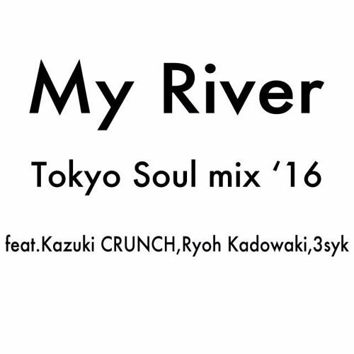 My River ft.Kazuki CRUNCH,Ryoh Kadowaki,3syk