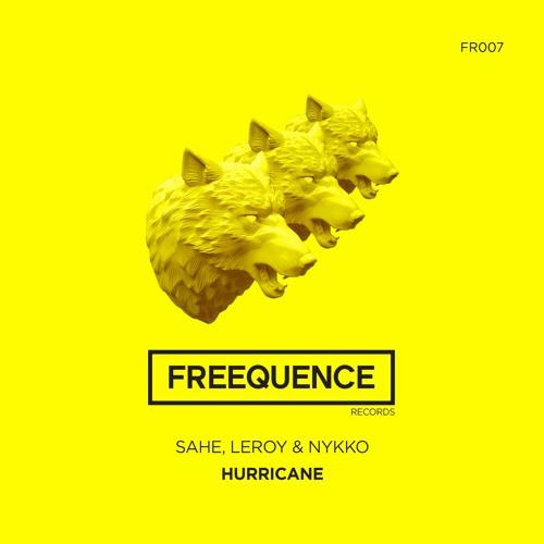 Sahe, Leroy & Nykko - Hurricane (Original Mix) [FREEQUENCE] ***FREE DOWNLOAD***