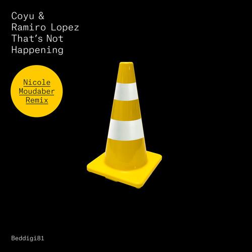 Ramiro Lopez & Coyu - That's Not Happening (Nicole Moudaber Remix) [Bedrock Records]