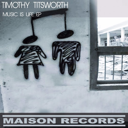 Timothy Titsworth - Music Is Life  - OUT NOW