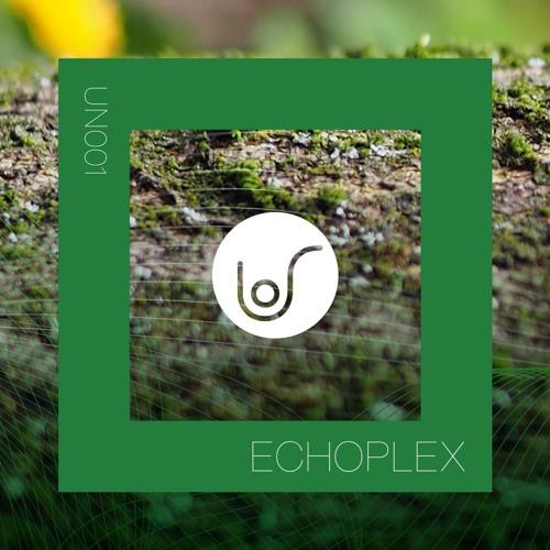 001 - Unrushed by Echoplex