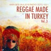 Download kafasesi 29.5.2016 - Reggae Made in Turkey Vol. 3 Mp3
