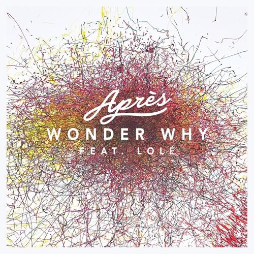 FMM: Après Feat. Lolé - Wonder Why
