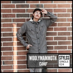 STYLSS Single 024: Woolymammoth - Cano