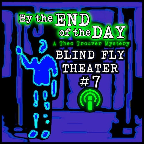 "BFT #7: Theo Trouver in ""By the End of the Day"""