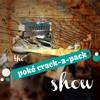 The Poké Crack - A-Pack Show Ep. 3 Vol. 1