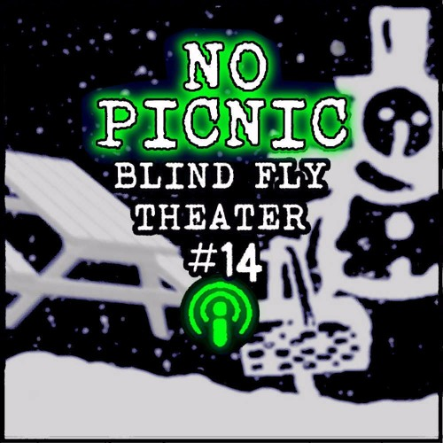 """No Picnic"" by Blind Fly Theater (with music by Anonymous3)"