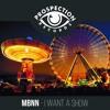 MBNN - I Want A Show (Original Mix) [FREE DOWNLOAD]