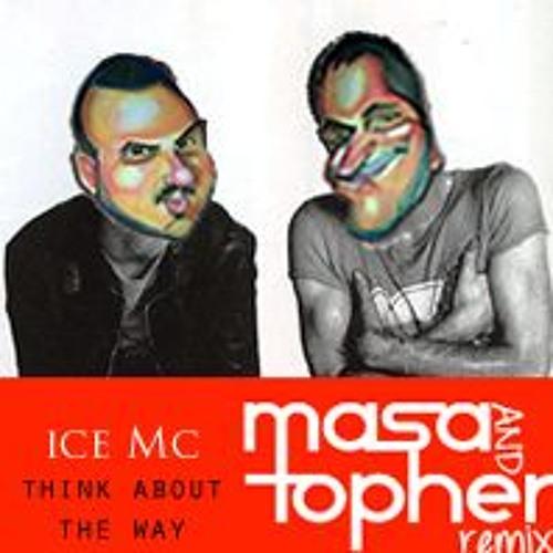 Ice Mc - Think About The Way (Masa & Topher Remix)FREE
