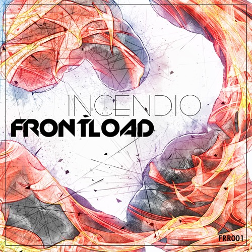 FRONTLOAD - INCENDIO (Original Mix)- FREE DOWNLOAD