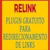 Relink Plugin Gratuito Para Redirecionamento De Links Ideal para Marketing Digital