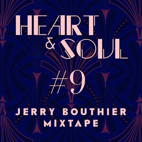 Heart & Soul #9 - FREE DL Jerry Bouthier mixtape