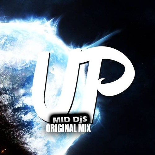 Mid Djs - Up (Original Mix)