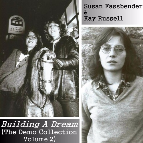 Susan Fassbender & Kay Russell - Building A Dream
