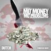 Mo money Mo Problems x Dutch