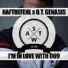 Haftbefehl x O.T. Genasis ► I'm in Love with 069 ◄ [ Deutschrap Remix Mashup ]