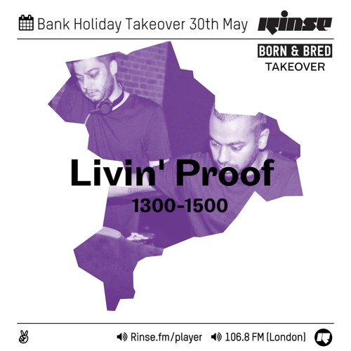 Rinse FM Podcast - Livin' Proof - 30th May 2016