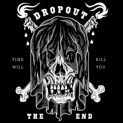 DROPOUT - THE END