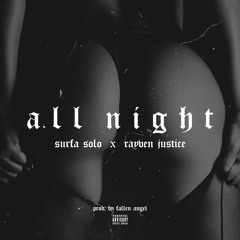 Surfa Solo ft Rayven Justice - All NIght (prod By Fallen Angel)